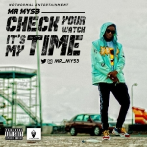 Mr Mys3 - Check Your Watch It's My Time